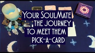 🔮PICK A CARD🔮💞 SOULMATE💞 Your journey to meeting them