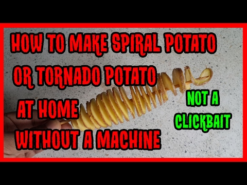 How to Make DIY Tornado Potato at Home Without Machine - Cut Spiral Potatoes Fries Hack