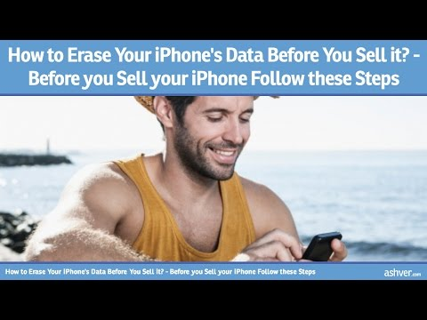 How to Erase Your iPhone's Data Before You Sell it - Before you Sell your iPhone Follow these Simple