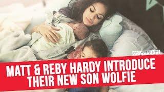 Matt & Reby Hardy Introduce Their New Son Wolfie