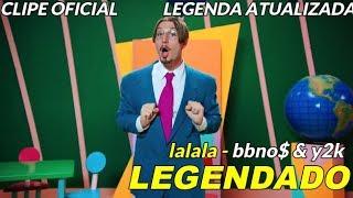 bbno$ & y2k - lalala [tradução/legenda] clipe original | LEGENDA ATUALIZADA