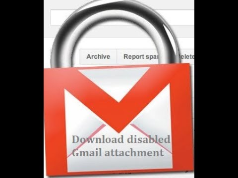 How to download/open gmail blocked or disabled files attachments from gmail