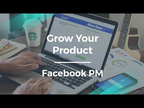 How to Grow Your Product by Facebook's Core Product Manager