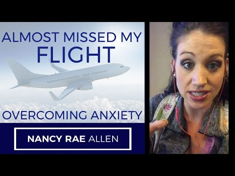 ALMOST MISSED MY FLIGHT! How to Overcome Anxiety