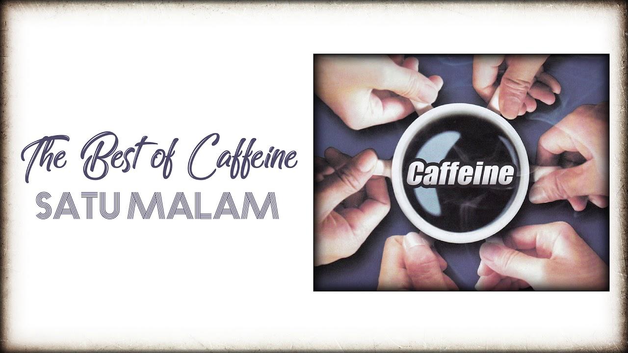 Caffeine - Satu Malam