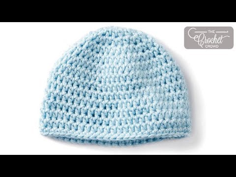 How to Crochet A Baby Hat: Up to 3 Months