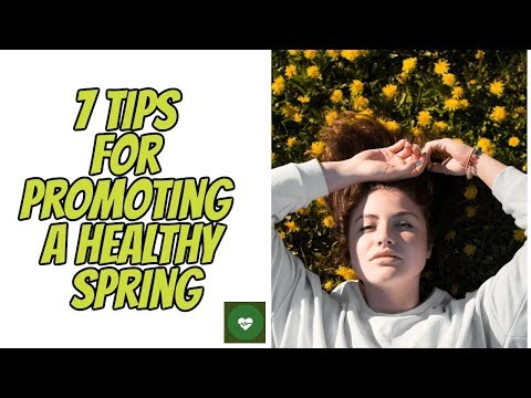 Seven Tips for Promoting a Healthy Spring | Best Health tips in spring.