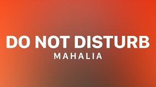 Mahalia - Do Not Disturb [Lyric Video]