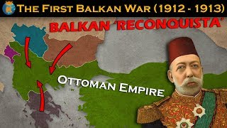 The First Balkan War - Explained In 10 Minutes