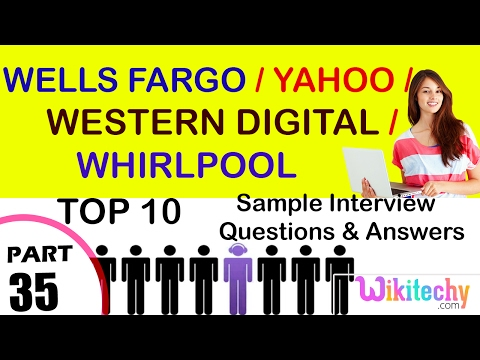 wells fargo | western digital | whirlpool | yahoo top most interview questions and answers