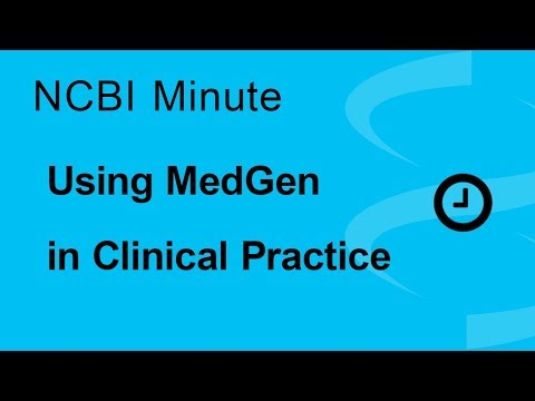 NCBI Minute: Using NCBI's MedGen in Clinical Practice