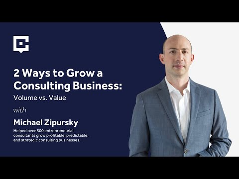 2 Ways to Grow a Consulting Business: Volume vs. Value