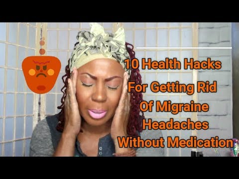 Healthy Living: 10 Health Hacks For Getting Rid Of Migraine Headaches Without Medication