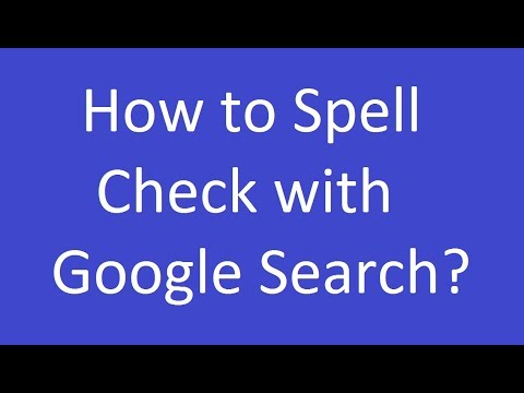 How to Spell Check with Google Search?