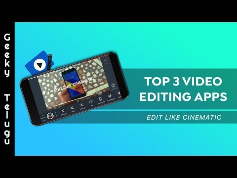 Top 3 Best Video Editing Apps For Android | Telugu | Geeky Telugu
