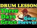 Drum lessons | Three Days Grace Gone Forever | Full Song Урок на барабанах Clases de Batería ドラムレッスン