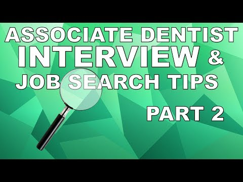 Associate Dentist Interview and Job Search Tips (Part 2)