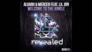 Alvaro & Mercer feat. Lil Jon - Welcome To The Jungle (Original Mix)