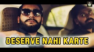 Deserve Nahi Karte | Karachi Vynz Official | Social message | March 17, 2017