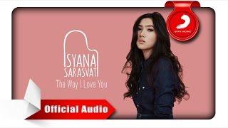 Isyana Sarasvati - The Way I Love You [Official Audio Video]