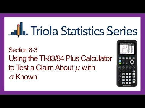 TI 83/84 Section 8-3: Using the TI-83/84 to Test a Claim About Mean with Std. Dev. Konwn