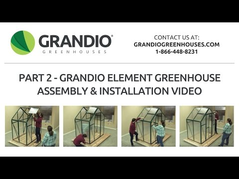 Grandio Element Greenhouse With Flat Mount Base Installation Video - Part 2
