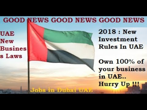 DUBAI | NEW INVESTMENT RULES IN UAE | 100% OWNERSHIP IN YOUR COMPANY | DUBAI LATEST NEWS 2018