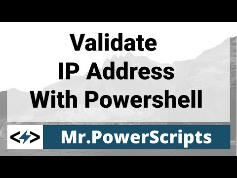 Validate user entered IP address with Powershell, and Powershell fundamentals discussed