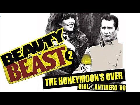 Girl & Antihero: Beauty and the Beast 2 (Honeymoon's Over - 2009) - Official Trailer