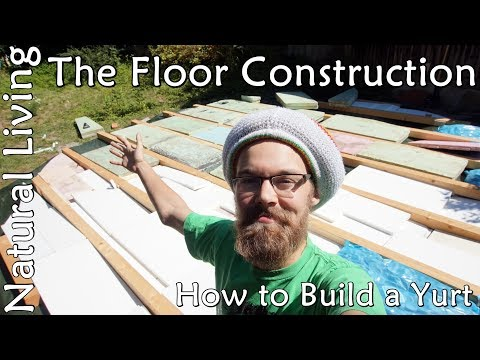 How to Build a Yurt - The Floor Construction