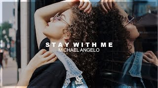 Michael Angelo - Stay With Me | Summer Deep House