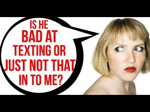 How to tell if he's bad at texting or if he just doesn't like you