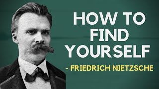 Friedrich Nietzsche - How To Find Yourself (Existentialism)