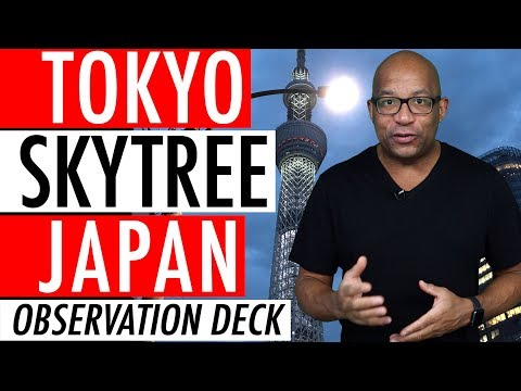 Tokyo Skytree Observation Deck Review Guide List YouTube Video 2017 🇯🇵 🗼 🏣
