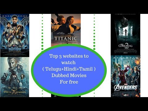 Top 3 websites  to watch ( Telugu+Hindi+Tamil ) Dubbed movies online for free