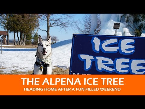 The Alpena Ice Tree  |  Heading home after a fun filled weekend