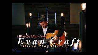 1 hora de música con evan craft - música cristiana mejores exitos