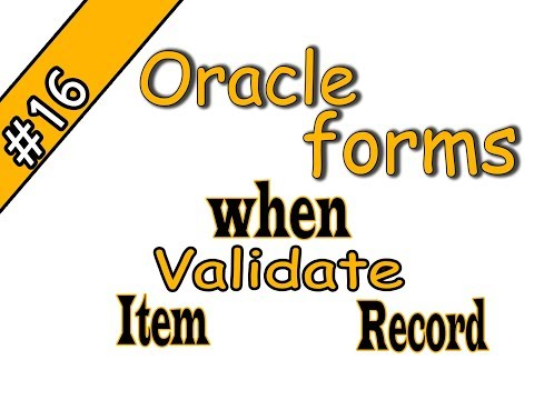 16 - Oracle forms 11g – when-validate-item | when-validate-record | أوراكل فورمز