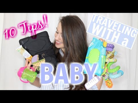 10 TIPS FOR TRAVELING WITH A BABY // ROAD TRIP WITH A BABY //  BABY HACKS
