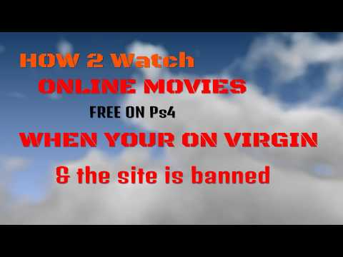 HOW TO BY PASS ( VIRGIN MEDIA ) BANNED MOVIE SITES ON PS4 TO WATCH FREE MOVIES