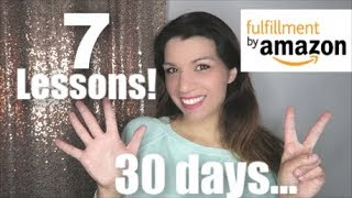 7 Lessons AMAZON FBA | My First 30 Days of Selling on Amazon