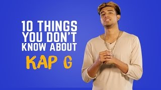 Kap G - 10 Things You Don't Know