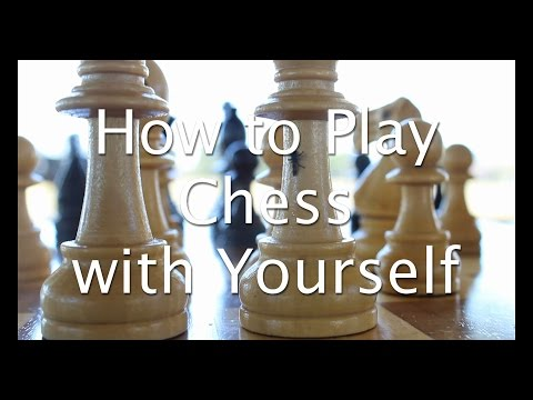 How to Play Chess with Yourself