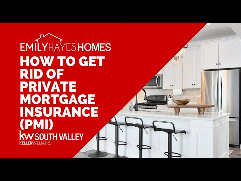 How to Get Rid of Private Mortgage Insurance (PMI) and Save Hundreds a Month!