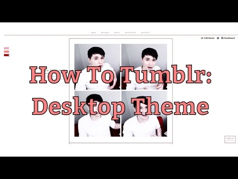 HOW TO TUMBLR: Changing Desktop Theme