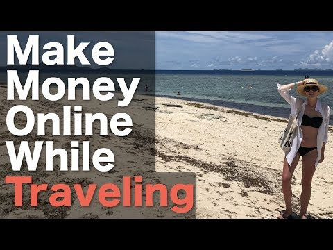 How To Make Money Online While Traveling To Beautiful Places!