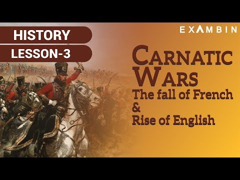 Carnatic Wars- The fall of French and Rise of English in India | Modern Indian History
