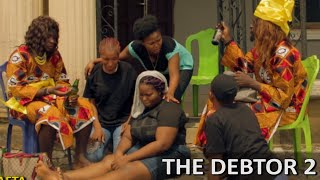 WOMEN OF VALOUR THE DEBTOR 2 | Homeoflafta Comedy