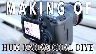 Making Of Hum Kahan Chal Diye | DhoomBros