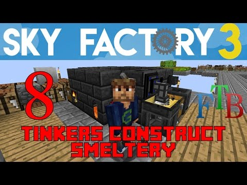 Ep 08 / Tinkers Construct Smeltery  / Sky Factory 3.0 / FTB / Minecraft / Tutorial